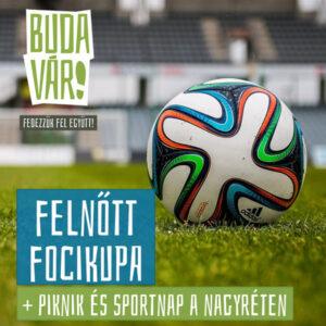 """""""Buda vár!"""" felnőtt focikupa + piknik és sportnap csapat nevezési díj"""