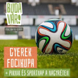 """""""Buda vár!"""" gyerek focikupa + piknik és sportnap csapat nevezési díj"""